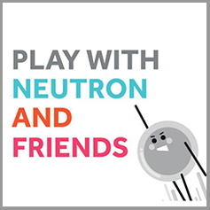 'Play with Neutron and friends' graphic